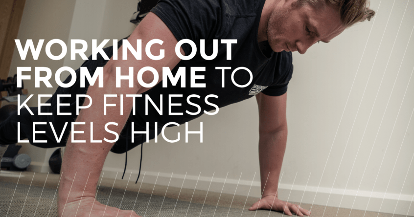 Working Out from Home to Keep Fitness Levels High